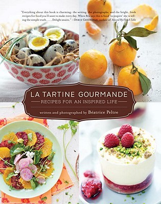 La Tartine Gourmande: Gluten-Free Recipes for an Inspired Life (2012)