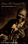 Blues All Around Me: The Autobiography of B.B. King (1996)