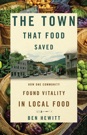 The Town That Food Saved: How One Community Found Vitality in Local Food (2008)
