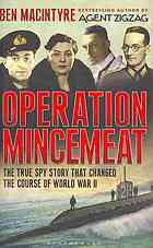Operation Mincemeat: How a Dead Man and a Bizarre Plan Fooled the Nazis and Assured an Allied Victory (2010)