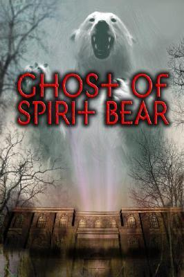 Ghost of Spirit Bear (2008)