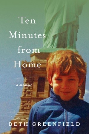 Ten Minutes from Home: A Memoir (2010)