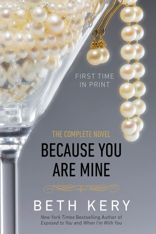 Because You Are Mine: The Complete Novel (2013)