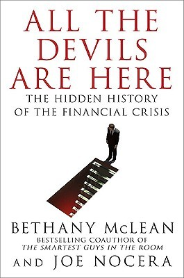 All the Devils are Here: The Hidden History of the Financial Crisis (2010)