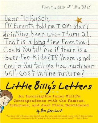 Little Billy's Letters: An Incorrigible Inner Child's Correspondence with the Famous, Infamous, and Just Plain Bewildered (2010)