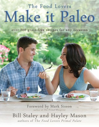 Make it Paleo: Over 200 Grain Free Recipes For Any Occasion (2011)