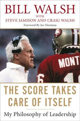 The Score Takes Care of Itself: My Philosophy of Leadership (2009)