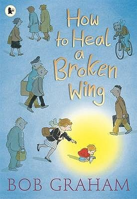 How to Heal a Broken Wing. Bob Graham (2010)