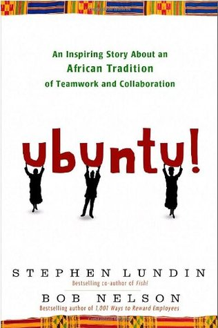 Ubuntu!: An Inspiring Story about an African Tradition of Teamwork and Collaboration (2010)