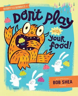 Buddy and the Bunnies: In Don't Play with Your Food (2014)