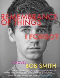 Remembrance of Things I Forgot: A Novel (2011)
