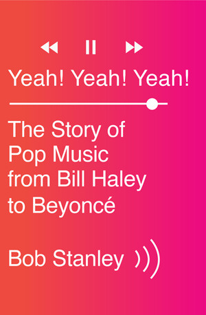 Yeah! Yeah! Yeah!: The Story of Pop Music from Bill Haley to Beyonce (2014)