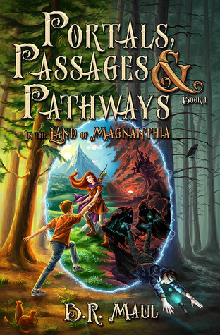 In the Land of Magnanthia (Portals, Passages & Pathways #1) (2013)