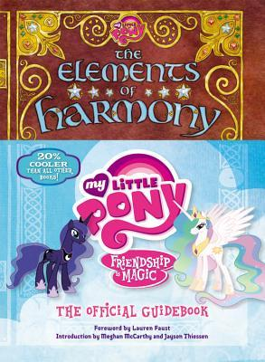 The Elements of Harmony: The Official Guidebook (My Little Pony: Friendship is Magic)