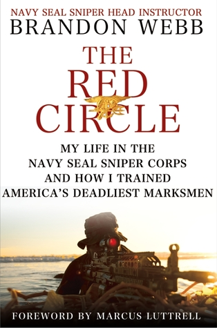 The Red Circle: My Life in the Navy SEAL Sniper Corps and How I Trained America's Deadliest Marksmen (2012)