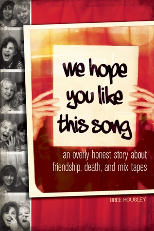 We Hope You Like This Song: An Overly Honest Story about Friendship, Death, and Mix Tapes (2012)