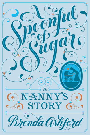 A Spoonful of Sugar: A Nanny's Story (2013)