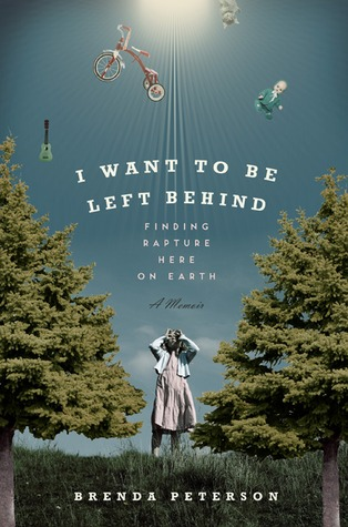 I Want to Be Left Behind: Finding Rapture Here on Earth (2010)