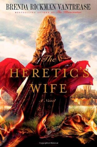 The Heretic's Wife: A Novel (2010)