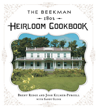 The Beekman 1802 Heirloom Cookbook: Heirloom fruits and vegetables, and more than 100 heritage recipes to inspire every generation (2011)