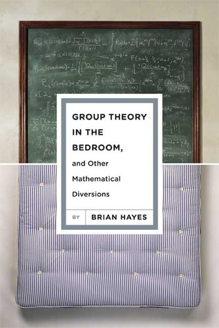 Group Theory in the Bedroom, and Other Mathematical Diversions (2008)