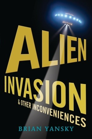 Alien Invasion and Other Inconveniences (2010)