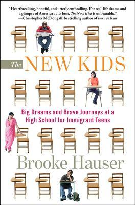 The New Kids: Big Dreams and Brave Journeys at a High School for Immigrant Teens (2011)