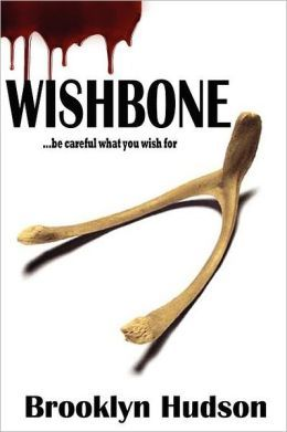 WISHBONE...Be Careful What You Wish For (2012)