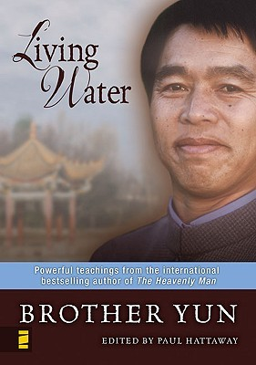 Living Water: Powerful Teachings from the International Bestselling Author of the Heavenly Man (2008)