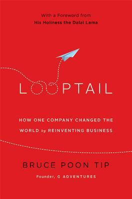 Looptail: How One Company Changed the World by Reinventing Business (2013)