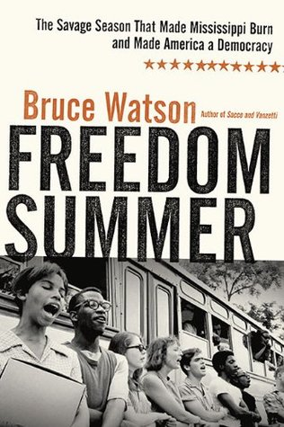 Freedom Summer: The Savage Season That Made Mississippi Burn and Made America a Democracy (2010)