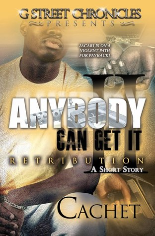 Anybody Can Get It II: Retribution (G Street Chronicles Presents)
