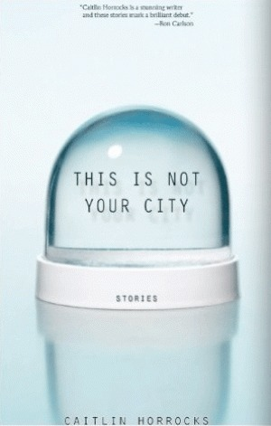 This Is Not Your City (2011)
