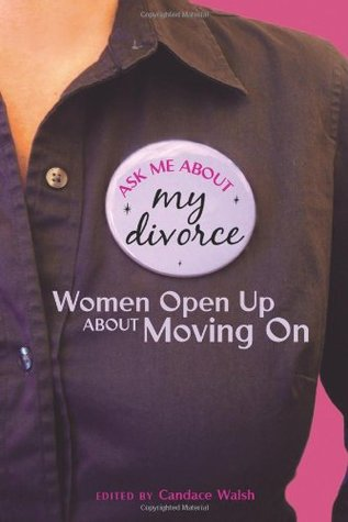 Ask Me About My Divorce: Women Open Up About Moving On (2009)