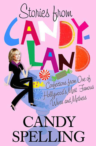 Stories from Candyland: Confections from One of Hollywood's Most Famous Wives and Mothers (2009)