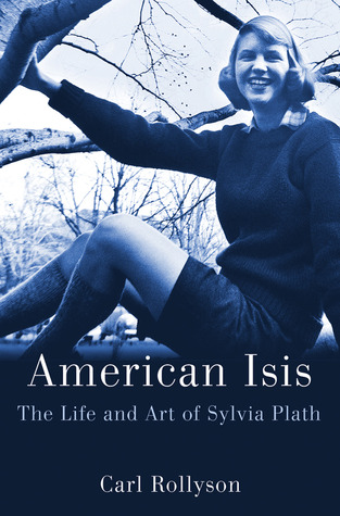 American Isis: The Life and Art of Sylvia Plath (2013)