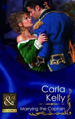 Marrying the Captain. Carla Kelly (2012)