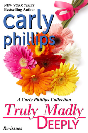 Truly Madly Deeply, A Carly Phillips Collection (1999)
