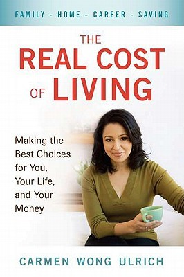 The Real Cost of Living: Making the Best Choices for You, Your Life, and Your Money (2010)