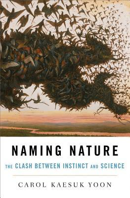 Naming Nature: The Clash Between Instinct and Science (2009)