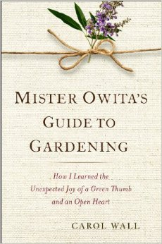 Mr. Owita's Guide to Gardening: How I Learned the Unexpected Joy of a Green Thumb and an Open Heart (2000)