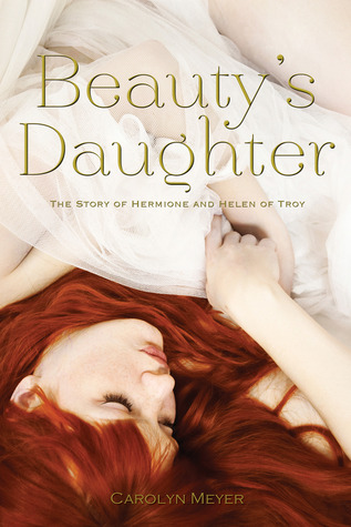 Beauty's Daughter: The Story of Hermione and Helen of Troy (2013)