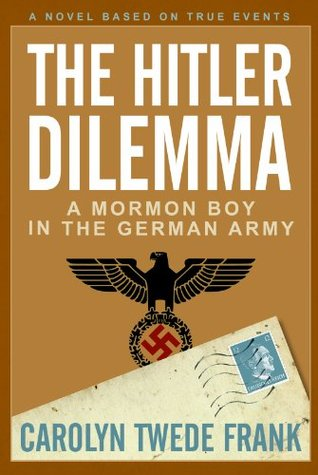 The Hitler Dilemma: A Mormon Boy in the German Army (2014)