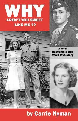 Why Aren't You Sweet Like Me?: Based on a True World War II Love Story (2012)