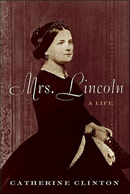 Mrs. Lincoln: A Life (2009)