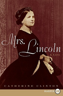 Mrs. Lincoln LP: A Life (2009)