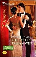 The Tycoon Takes a Wife (The Landi$ Brothers, #4) (2010)