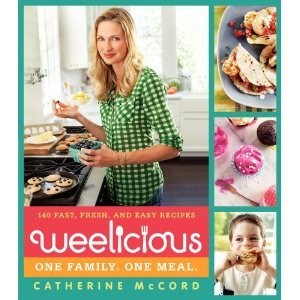 Weelicious: 140 Fast, Fresh, and Easy Recipes (2012)