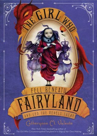 The Girl Who Fell Beneath Fairyland and Led the Revels There (2012)