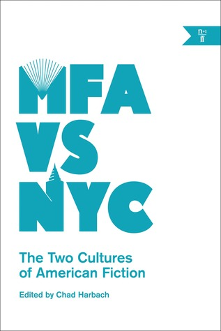 MFA vs. NYC: The Two Cultures of American Fiction